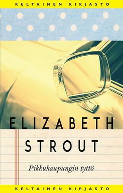 Strout, Elizabeth - Pikkukaupungin tyttö: Amy ja Isabelle, e-kirja