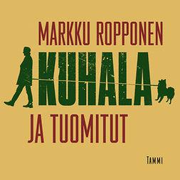 Ropponen, Markku - Kuhala ja tuomitut, äänikirja