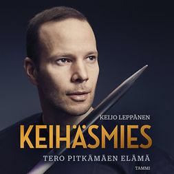 Leppänen, Keijo - Keihäsmies: Tero Pitkämäen elämä, äänikirja