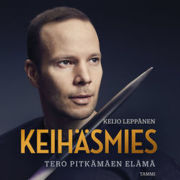 Leppänen, Keijo - Keihäsmies: Tero Pitkämäen elämä, audiobook