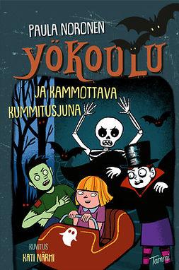 Noronen, Paula - Yökoulu ja kammottava kummitusjuna, e-kirja