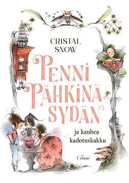 Snow, Cristal - Penni Pähkinäsydän ja kauhea kadotuskakku, e-kirja