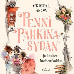 Snow, Cristal - Penni Pähkinäsydän ja kauhea kadotuskakku, äänikirja