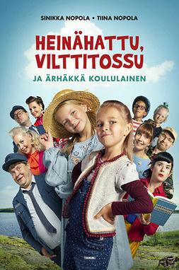 Nopola, Sinikka - Heinähattu, Vilttitossu ja ärhäkkä koululainen, e-kirja