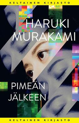 Murakami, Haruki - Pimeän jälkeen, e-bok