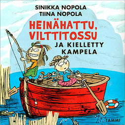Nopola, Tiina - Heinähattu, Vilttitossu ja kielletty kampela, äänikirja