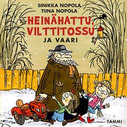 Nopola, Tiina - Heinähattu, Vilttitossu ja vaari, audiobook