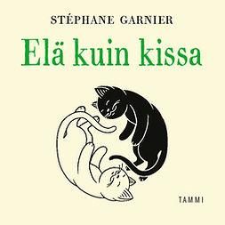 Garnier, Stéphane - Elä kuin kissa, äänikirja