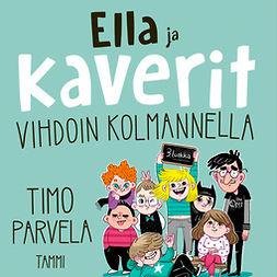 Parvela, Timo - Ella ja kaverit vihdoin kolmannella, äänikirja