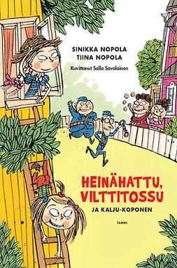 Nopola, Sinikka - Heinähattu, Vilttitossu ja Kalju-Koponen, ebook