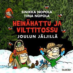 Nopola, Sinikka - Heinähattu ja Vilttitossu joulun jäljillä, äänikirja