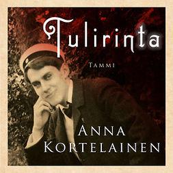 Kortelainen, Anna - Tulirinta: Romaani Erik Edelfeltistä, äänikirja