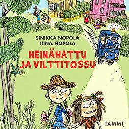 Nopola, Sinikka - Heinähattu ja Vilttitossu (uusi laitos), äänikirja
