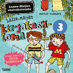 Widmark, Martin - Lasse-Maijan kirjakesäloma 3, äänikirja