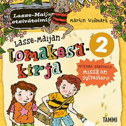 Widmark, Martin - Lasse-Maijan lomakesäkirja 2, äänikirja