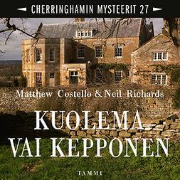 Costello, Matthew - Kuolema vai kepponen: Cherringhamin mysteerit 27, audiobook