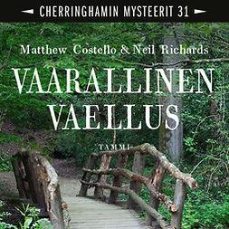 Costello, Matthew - Vaarallinen vaellus: Cherringhamin mysteerit 31, audiobook