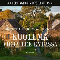 Costello, Matthew - Kuolema vierailee kylässä: Cherringhamin mysteerit 35, äänikirja