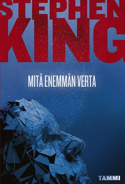 King, Stephen - Mitä enemmän verta, ebook