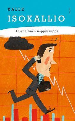 Isokallio, Kalle - Taivaallinen nappikauppa, e-kirja