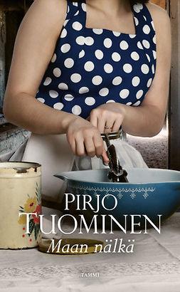 Tuominen, Pirjo - Maan nälkä: Satakunta-sarja 4, e-kirja