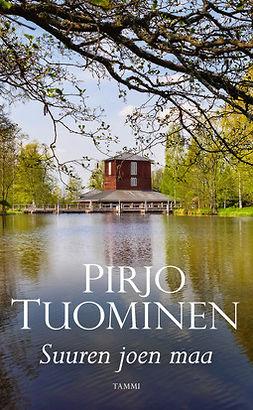 Tuominen, Pirjo - Suuren joen maa: Kokemäki-sarja 1, e-kirja