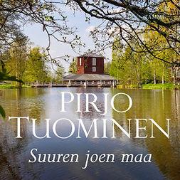 Tuominen, Pirjo - Suuren joen maa: Kokemäki-sarja 1, äänikirja