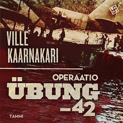 Kaarnakari, Ville - Operaatio Übung -42, äänikirja