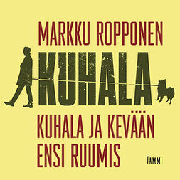Ropponen, Markku - Kuhala ja kevään ensi ruumis, äänikirja