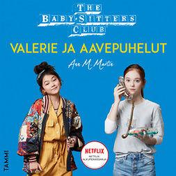 Martin, Ann M. - The Baby-Sitters Club. Valerie ja aavepuhelut, äänikirja