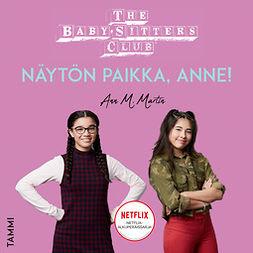 Martin, Ann M. - The Baby-Sitters Club. Näytön paikka, Anne!, äänikirja