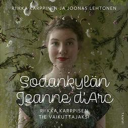 Karppinen, Riikka - Sodankylän Jeanne d'Arc: Riikka Karppisen tie vaikuttajaksi, äänikirja