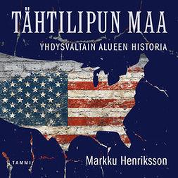 Henriksson, Markku - Tähtilipun maa: Yhdysvaltain alueen historia, äänikirja