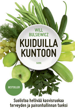Bulsiewicz, Will - Kuiduilla kuntoon: Suolistoa hellivää kasvisruokaa terveyden ja painonhallinnan tueksi, e-kirja
