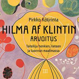 Kotirinta, Pirkko - Hilma af Klintin arvoitus: Taiteilija henkien, tieteen ja luonnon maailmassa, äänikirja