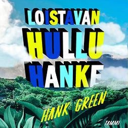 Green, Hank - Loistavan hullu hanke, äänikirja