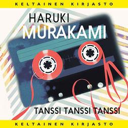 Murakami, Haruki - Tanssi tanssi tanssi, äänikirja