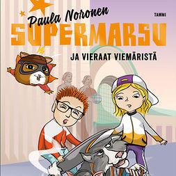 Noronen, Paula - Supermarsu ja vieraat viemäristä, äänikirja