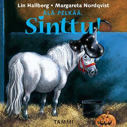 Hallberg, Lin - Älä pelkää, Sinttu!, audiobook