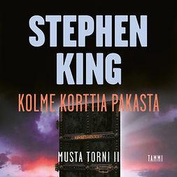 King, Stephen - Kolme korttia pakasta: Musta torni II, äänikirja