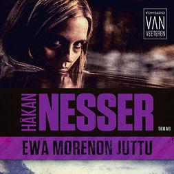Nesser, Håkan - Ewa Morenon juttu, äänikirja