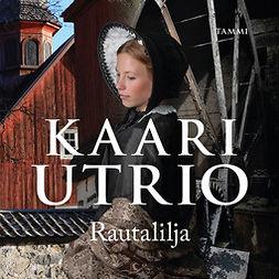 Utrio, Kaari - Rautalilja, äänikirja