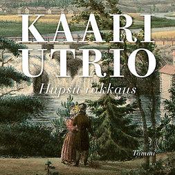 Utrio, Kaari - Hupsu rakkaus, äänikirja