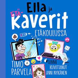 Parvela, Timo - Ella ja kaverit etäkoulussa, äänikirja