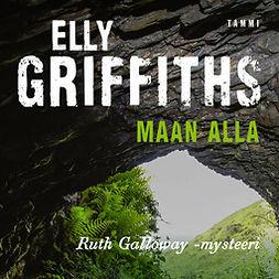 Griffiths, Elly - Maan alla, äänikirja