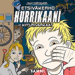 Mäkipää, Jari - Etsiväkerho Hurrikaani ja kiiturivarkaat, äänikirja