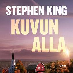 King, Stephen - Kuvun alla, äänikirja