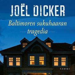 Dicker, Joël - Baltimoren sukuhaaran tragedia, äänikirja