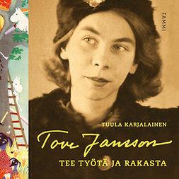 Tove Jansson: Tee työtä ja rakasta