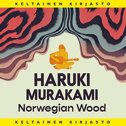 Murakami, Haruki - Norwegian Wood, äänikirja